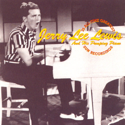 "Jerry Lee Lewis ""25 All-Time Greatest Sun Recordings"""